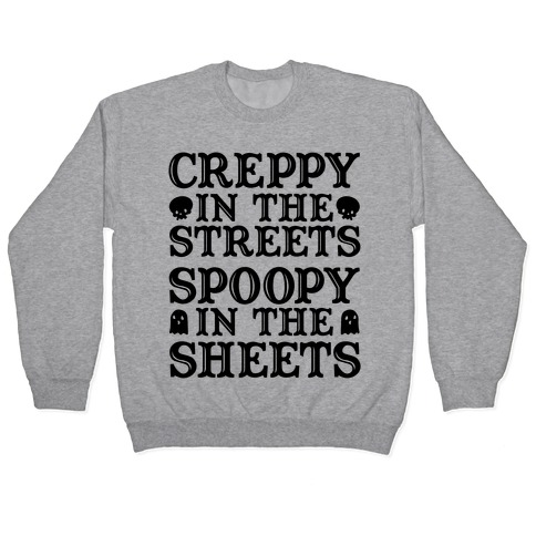 Creppy in the Streets Spoopy in the Sheets Pullover