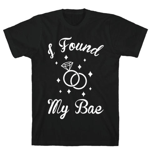 I Found My Bae Mens T-Shirt
