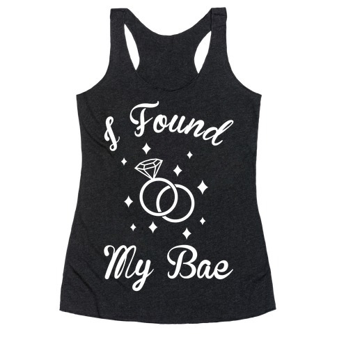 I Found My Bae Racerback Tank Top