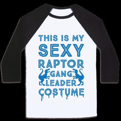 This Is My Sexy Raptor Gang Leader Shirt Baseball Tee