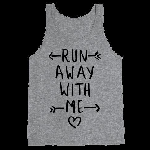Run Away With Me (Tank) Tank Top