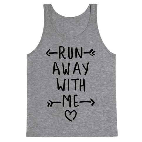 Run Away With Me (Tank) Tank Top