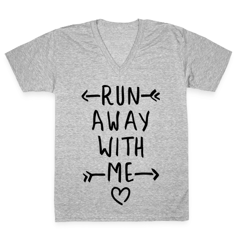 Run Away With Me (Tank) V-Neck Tee Shirt