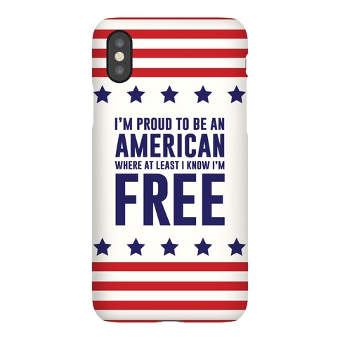 I'm Proud To Be An American Phone Case