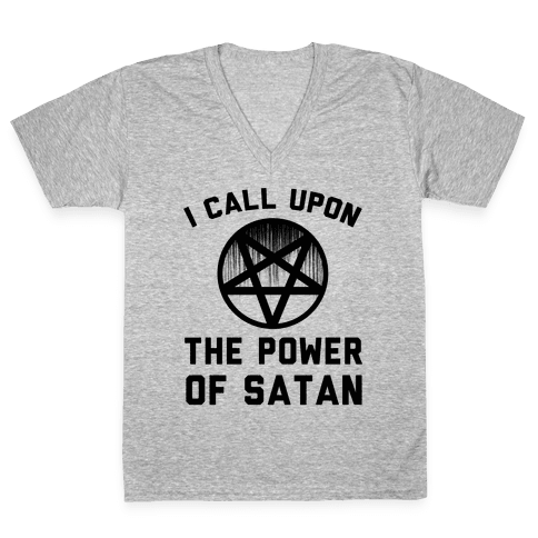 I Call Upon The Power Of Satan V-Neck Tee Shirt
