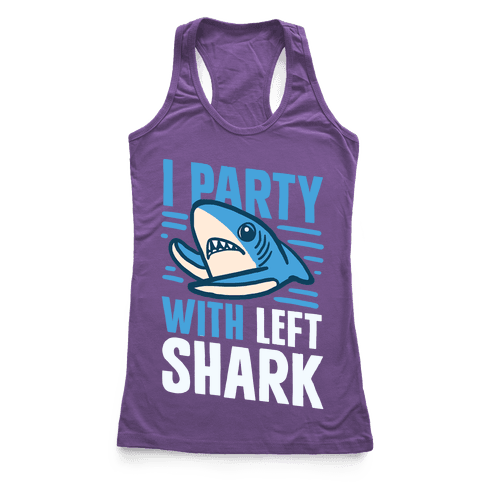 I Party With Left Shark Racerback Tank Top
