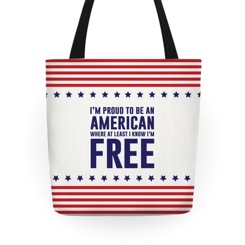I'm Proud To Be An American Tote