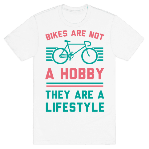 Bikes Are Not A Hobby They Are A Lifestyle Mens T-Shirt