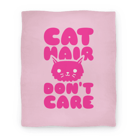 Cat Hair Don't Care Blanket