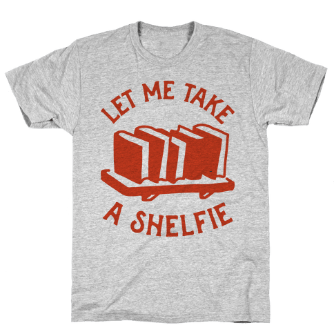Let Me Take a Shelfie Mens T-Shirt