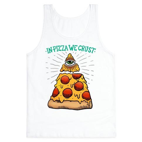 In Pizza We Crust Tank Top