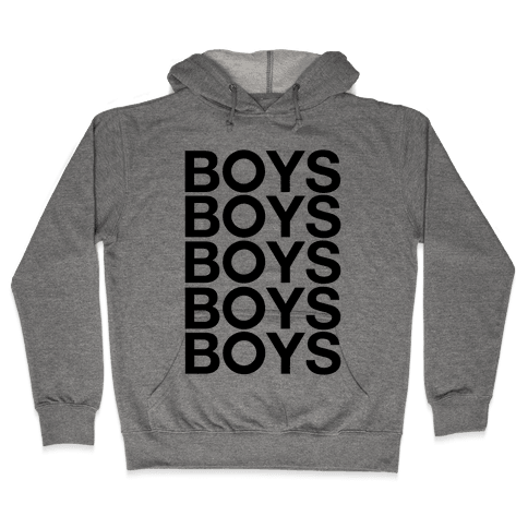 Boys Boys Boys Hooded Sweatshirt