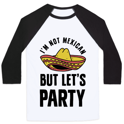 I'm Not Mexican But Let's Party