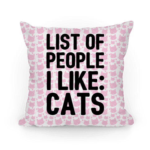 List Of People I Like: Cats Pillow