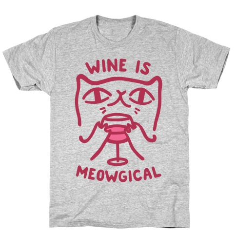 Wine is Meowgical T-Shirt