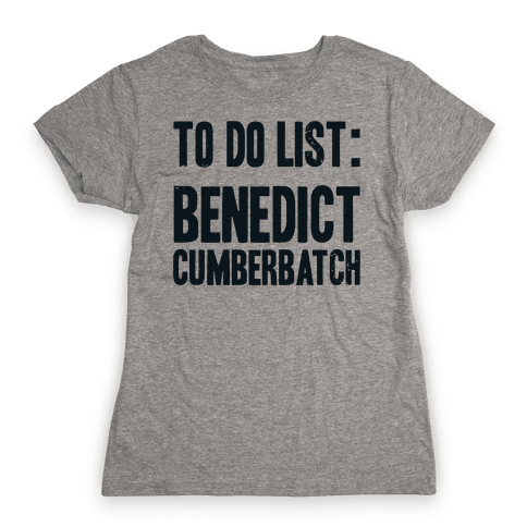 To Do List Benedict Womens T-Shirt