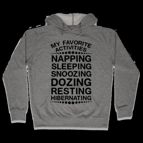 My Favorite Activities: Sleeping Hooded Sweatshirt