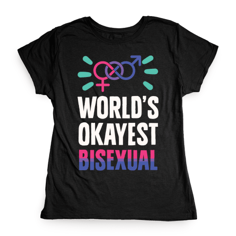 World's Okayest Bisexual Womens T-Shirt