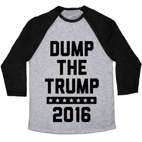 Dump The Trump 2016 Baseball Tee