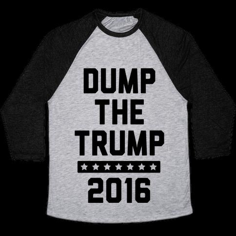 Dump The Trump 2016 Baseball Tee