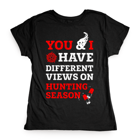 You & I Have Different Views On Hunting Season Womens T-Shirt