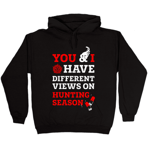 You & I Have Different Views On Hunting Season Hooded Sweatshirt