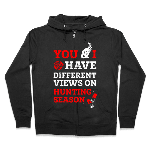You & I Have Different Views On Hunting Season Zip Hoodie