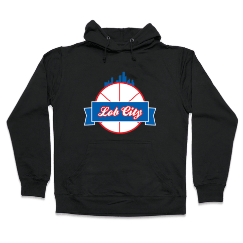 Lob City  Hooded Sweatshirt