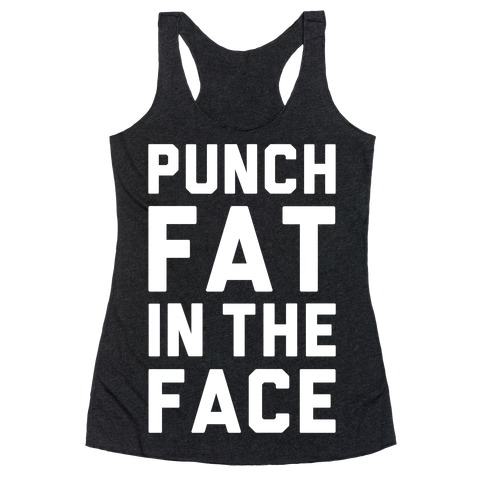 Punch Fat In The Face Racerback Tank Top