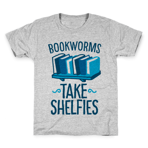 Bookworms Take Shelfies  Kids T-Shirt