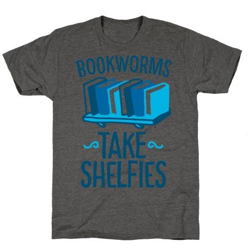 Bookworms Take Shelfies T-Shirt