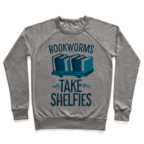 Bookworms Take Shelfies  Pullover