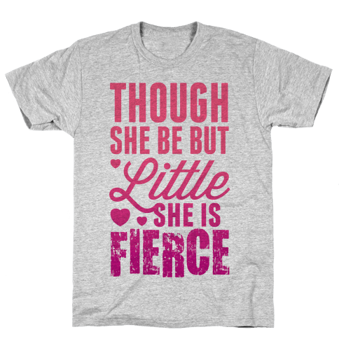 Though She Be But Little She Is Fierce (Pink) Mens T-Shirt