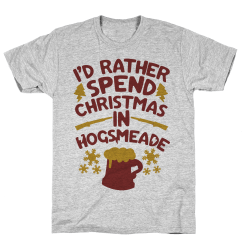 I'd Rather Spend Christmas At Hogsmeade Mens T-Shirt