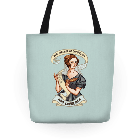 Ada Lovelace: Our Mother of Computing Tote