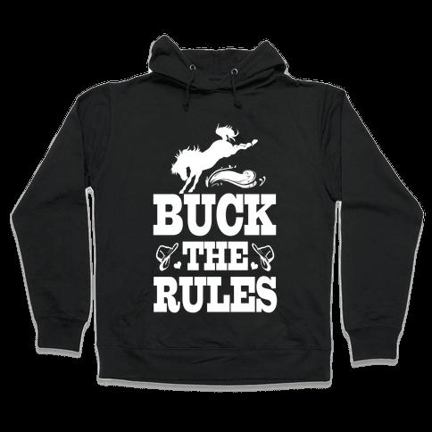 Buck the Rules Hooded Sweatshirt