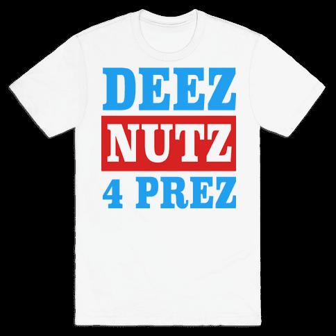 Deez Nutz 4 Prez Mens T-Shirt