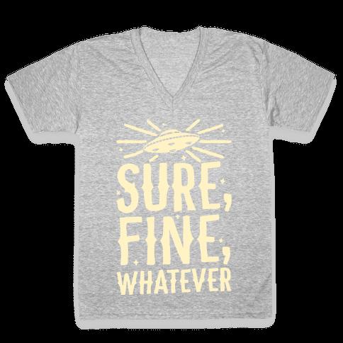 Sure, Fine, Whatever V-Neck Tee Shirt