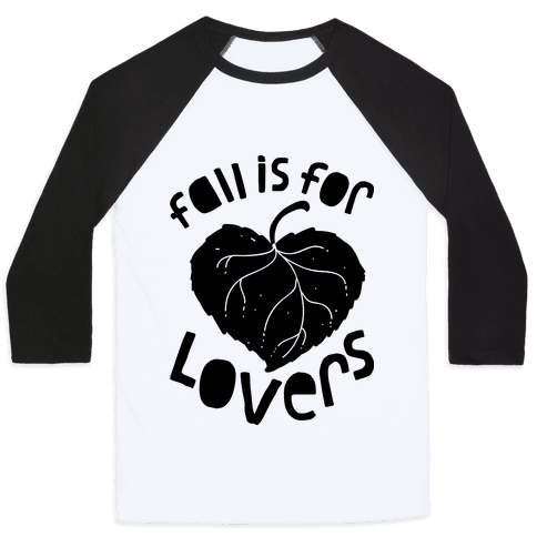 Fall Is For Lovers Baseball Tee