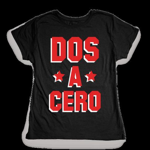 Dos a Cero Womens T-Shirt