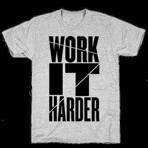 Work It Harder Mens T-Shirt