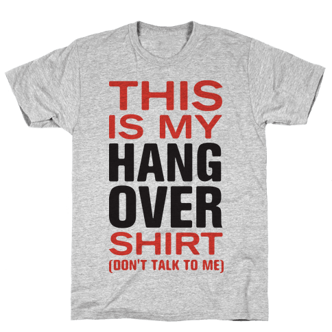 My Hang Over Shirt (Tank) Mens T-Shirt