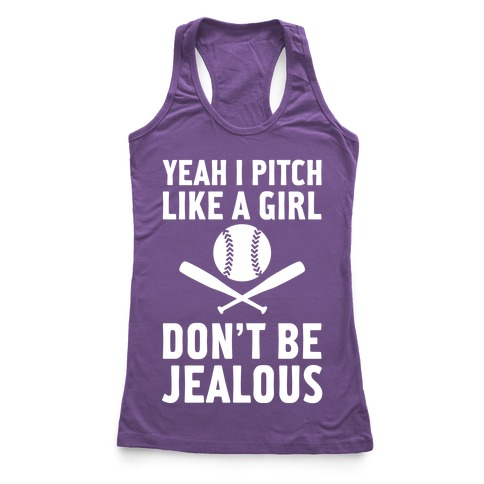 Yeah I Pitch Like A Girl Racerback Tank Top