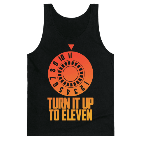Turn It Up To Eleven Tank Top