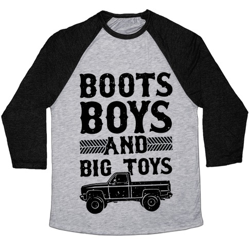 Boots, Boys And Big Toys Baseball Tee