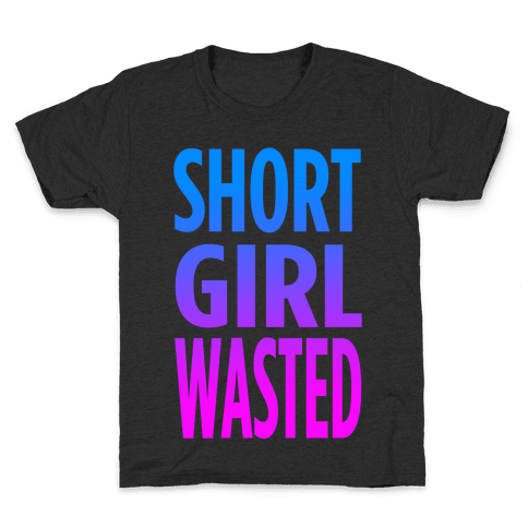 Short Girl Wasted (tank) Kids T-Shirt