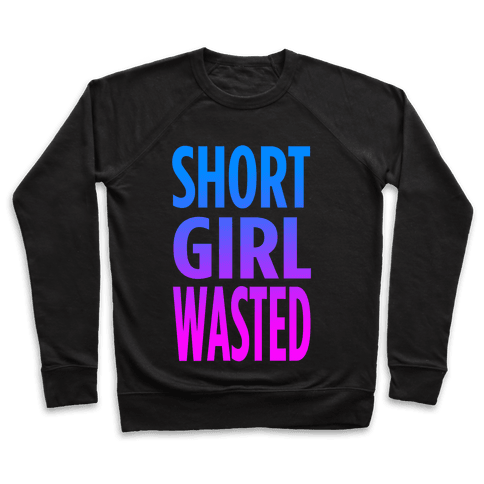 Short Girl Wasted (tank) Pullover