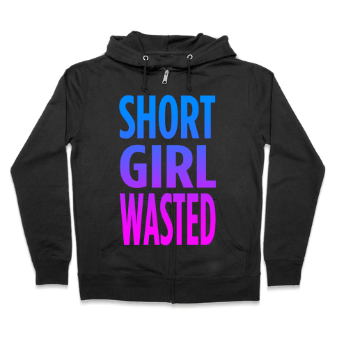 Short Girl Wasted (tank) Zip Hoodie