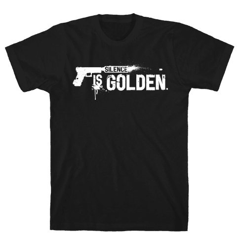 Silence is Golden Mens T-Shirt