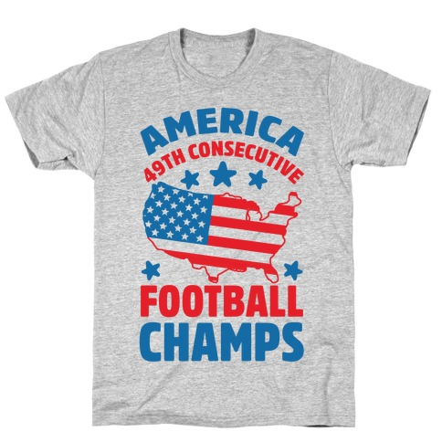 America: 49th Consecutive Football Champs T-Shirt